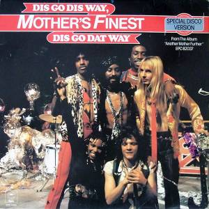 "Mother's Finest: Dis Go Dis Way, Dis Go Dat Way (12"") - Bild 1"