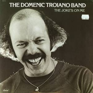 Domenic Troiano Band: The Joke's On Me (LP) - Bild 1