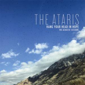 Cover - Ataris, The: Hang Your Head In Hope - The Acoustic Sessions