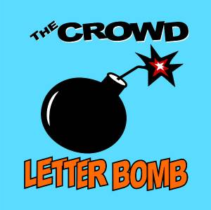 Cover - Crowd, The: Letter Bomb