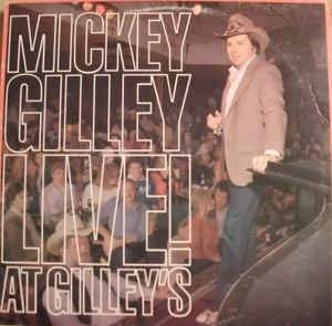Cover - Mickey Gilley: Mickey Gilley Live! At Gilley's