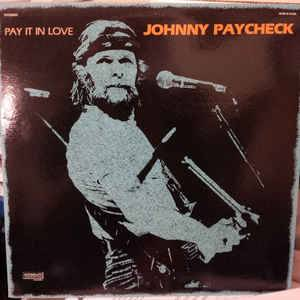 Cover - Johnny Paycheck: Pay It In Love