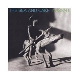 The Sea And Cake: Nassau - Cover