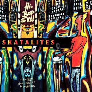 Cover - Skatalites, The: Hi-Bop Ska!