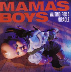 Mama's Boys: Waiting For A Miracle - Cover