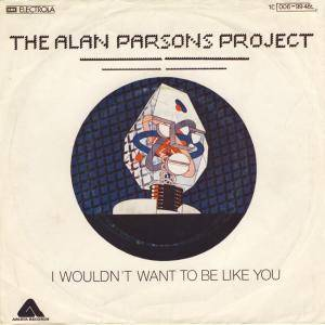The Alan Parsons Project: I Wouldn't Want To Be Like You - Cover