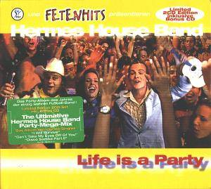 Cover - Hermes House Band: Life Is A Party