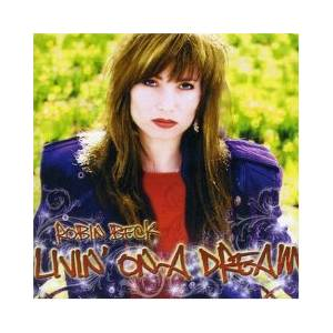Cover - Robin Beck: Livin' On A Dream