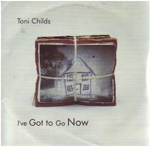 Cover - Toni Childs: I've Got To Go Now