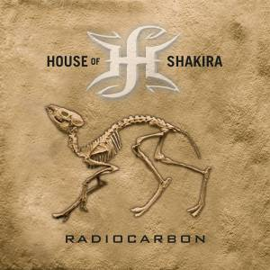 Cover - House Of Shakira: Radiocarbon