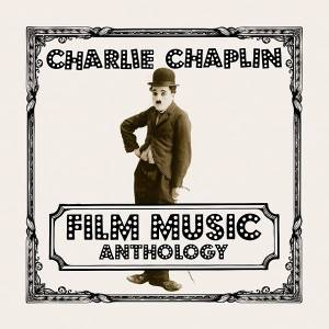 Cover - Charlie Chaplin: Film Music Anthology