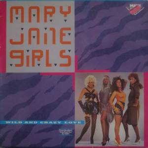 Cover - Mary Jane Girls: Wild And Crazy Love