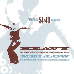 Cover - 54●40: Heavy Mellow