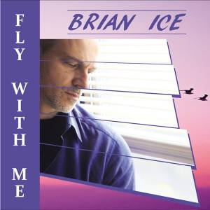 Cover - Brian Ice: Fly With Me