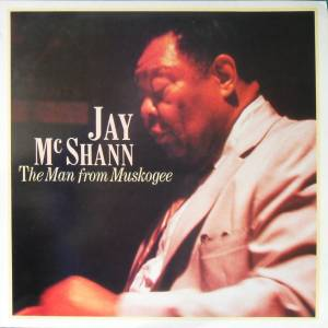 Cover - Jay McShann: Man From Muskogee, The