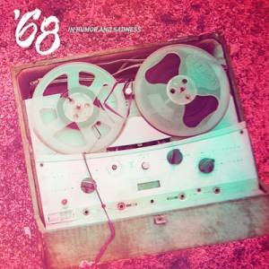 Cover - '68: In Humor And Sadness