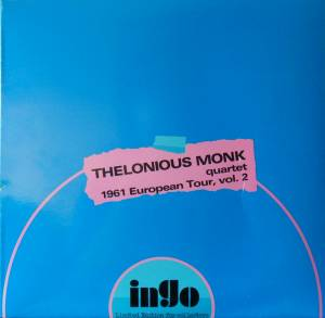 Cover - Thelonious Monk Quartet: 1961 European Tour, Vol. 2