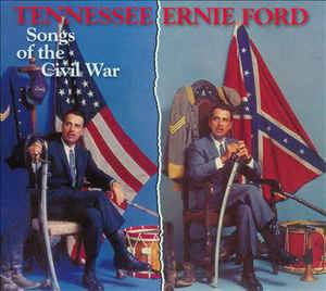 Cover - Tennessee Ernie Ford: Songs Of The Civil War