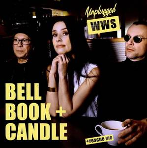 Cover - Bell Book & Candle: Unplugged Wws