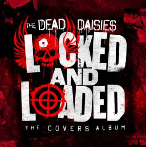 Cover - Dead Daisies, The: Locked And Loaded (The Covers Album)