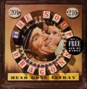 Cover - Soup Dragons, The: Head Gone Astray