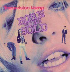 Transvision Vamp: Born To Be Sold - Cover