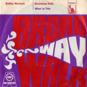 "Bobby Womack: Broadway Walk / What Is This (7"") - Bild 1"