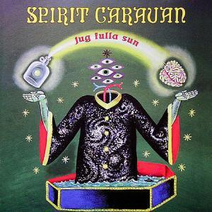 Spirit Caravan: Jug Fulla Sun - Cover