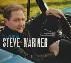 Cover - Steve Wariner: It Ain't All Bad