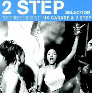 Cover - Azzido Da Bass: 2 Step Selection - The Finest Sounds Of UK Garage & 2 Step
