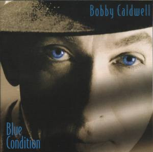Cover - Bobby Caldwell: Blue Condition