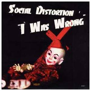 Social Distortion: I Was Wrong - Cover