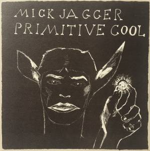 Cover - Mick Jagger: Primitive Cool