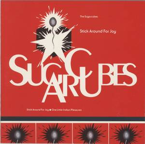 The Sugarcubes: Stick Around For Joy - Cover