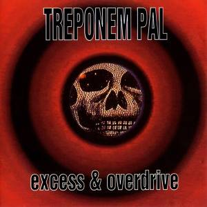 Cover - Treponem Pal: Excess & Overdrive