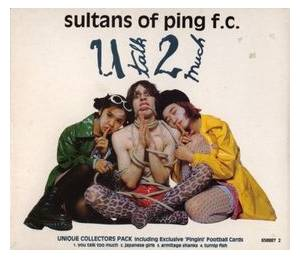 Cover - Sultans Of Ping: U Talk 2 Much