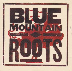 Cover - Blue Mountain: Roots