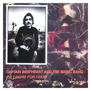 Captain Beefheart And His Magic Band: Ice Cream For Crow - Cover
