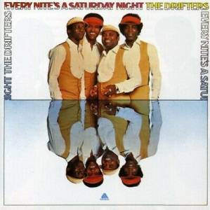 Cover - Drifters, The: Every Nite's A Saturday Nite With You