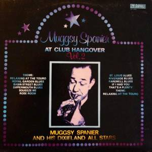 Cover - Muggsy Spanier: At Club Hangover Vol. 2