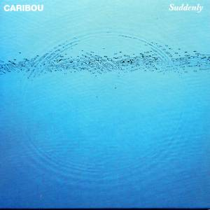 Cover - Caribou: Suddenly