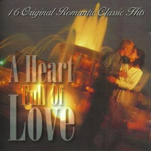 Cover - R&J Stone: Heart Full Of Love - 16 Original Romantic Classic Hits, A