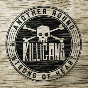 The Killigans: Another Round For The Strong Of Heart (CD) - Bild 1