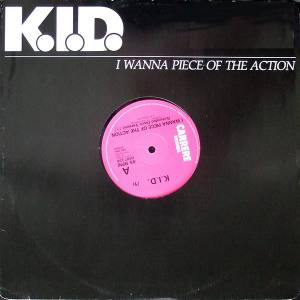 "K.I.D.: I Wanna Piece Of The Action (12"") - Bild 1"