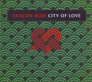 Cover - Deacon Blue: City Of Love