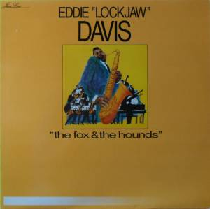 "Cover - Eddie ""Lockjaw"" Davis: Fox And The Hounds, The"