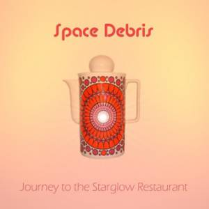 Cover - Space Debris: Archive Volume 1 - Journey To The Starglow Restaurant