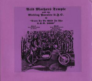 Cover - Acid Mothers Temple & The Melting Paraiso U.F.O.: Born To Be Wild In The U.S.A. 2000