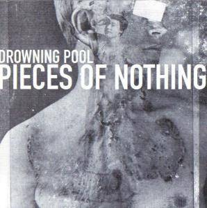 Cover - Drowning Pool: Pieces Of Nothing