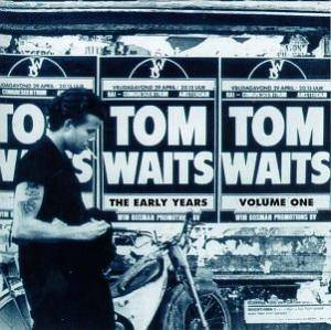 Tom Waits: Early Years Vol. 1, The - Cover